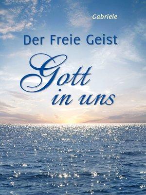 cover image of Der Freie Geist Gott in uns