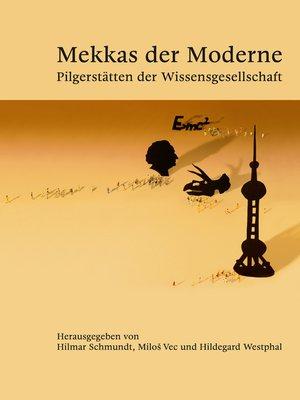 cover image of Mekkas der Moderne--Pilgerstätten der Wissensgesellschaft