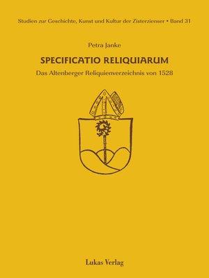 cover image of Studien zur Geschichte, Kunst und Kultur der Zisterzienser / Specificatio Reliquiarum