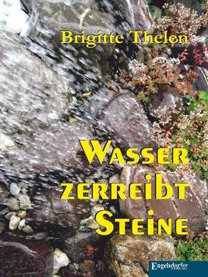 cover image of Wasser zerreibt Steine