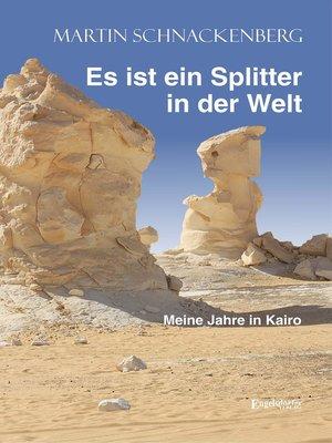 cover image of Es ist ein Splitter in der Welt