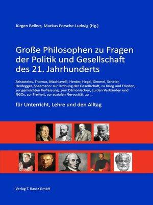 cover image of Große Philosophen zu Fragen der Politik und Gesellschaft des 21. Jahrhunderts