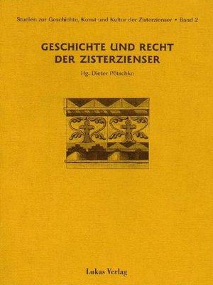 cover image of Studien zur Geschichte, Kunst und Kultur der Zisterzienser / Geschichte und Recht der Zisterzienser
