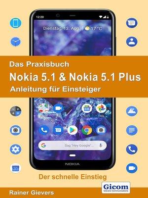 cover image of Das Praxisbuch Nokia 5.1 & Nokia 5.1 Plus--Anleitung für Einsteiger