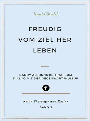 cover image of Freudig vom Ziel her leben