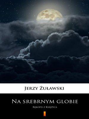 cover image of Na srebrnym globie
