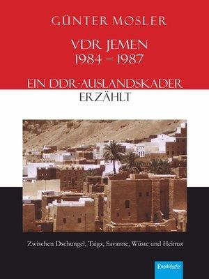 cover image of VDR Jemen 1984-1987 – ein DDR-Auslandskader erzählt