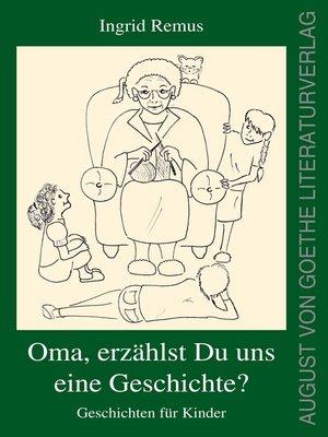 cover image of Oma, erzählst du uns eine Geschichte?