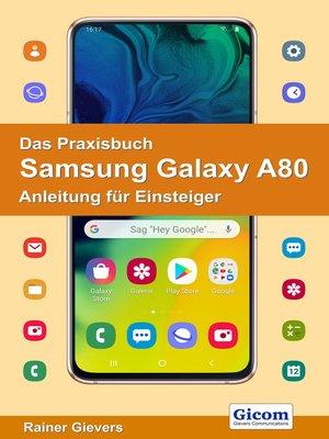 cover image of Das Praxisbuch Samsung Galaxy A80--Anleitung für Einsteiger