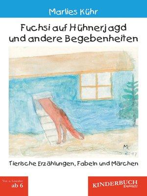 cover image of Fuchsi auf Hühnerjagd und andere Begebenheiten