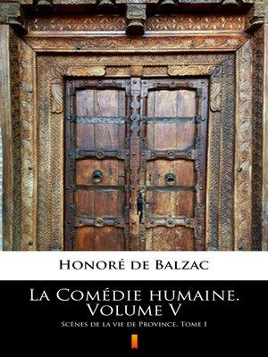 cover image of La Comédie humaine. Volume V