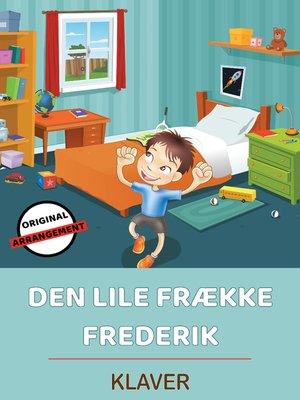 cover image of Den Lille Frække Frederik