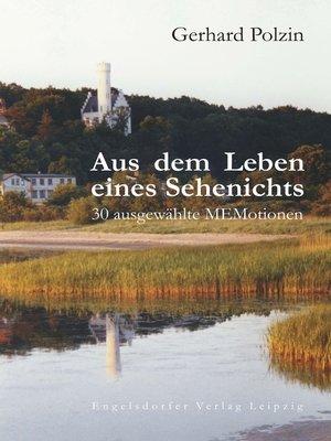 cover image of Aus dem Leben eines Sehenichts. 30 ausgewählte MEMotionen