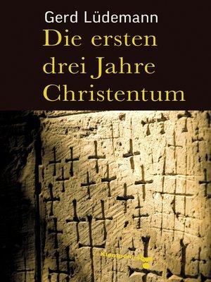 cover image of Die ersten drei Jahre Christentum