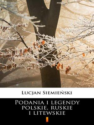 cover image of Podania i legendy polskie, ruskie i litewskie