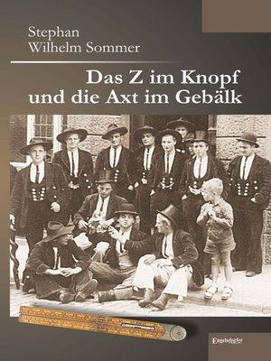 cover image of Das Z im Knopf und die Axt im Gebälk