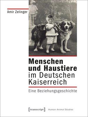 cover image of Menschen und Haustiere im Deutschen Kaiserreich