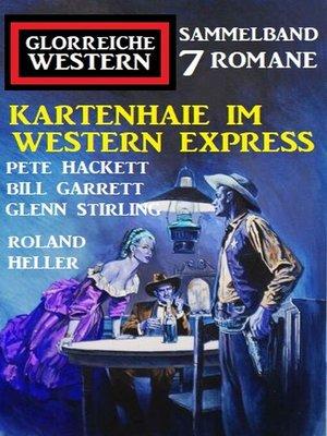 cover image of Kartenhaie im Western Express