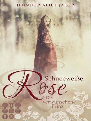 cover image of Schneeweiße Rose. Der verwunschene Prinz (Rosenmärchen 1)