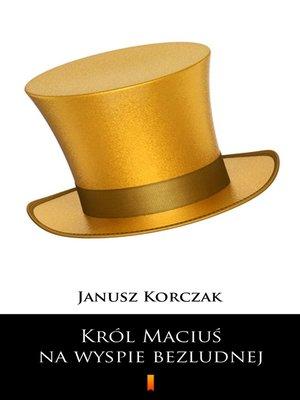 cover image of Król Maciuś na wyspie bezludnej
