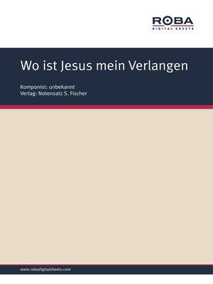 cover image of Wo ist Jesus mein Verlangen