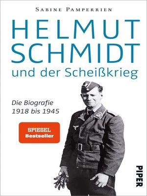 cover image of Helmut Schmidt und der Scheißkrieg