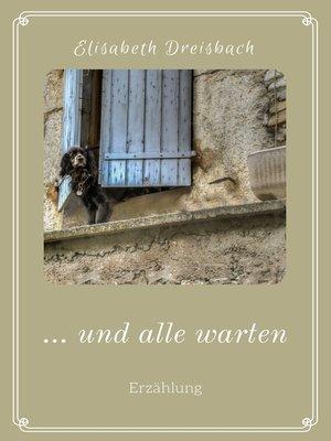 cover image of ... und alle warten