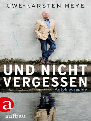 cover image of Und nicht vergessen
