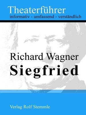 cover image of Siegfried--Theaterführer im Taschenformat zu Richard Wagner