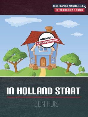cover image of In Holland Staat Een Huis