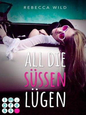 cover image of All die süßen Lügen