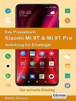 cover image of Das Praxisbuch Xiaomi Mi 9T & Mi 9T Pro--Anleitung für Einsteiger