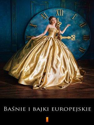 cover image of Baśnie i bajki europejskie