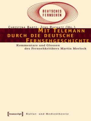 cover image of Mit Telemann durch die deutsche Fernsehgeschichte
