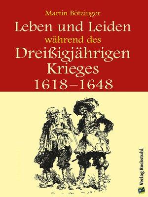 cover image of Leben und Leiden während des Dreissigjährigen Krieges (1618-1648)