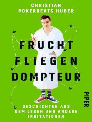 cover image of Fruchtfliegendompteur