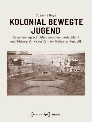 cover image of Kolonial bewegte Jugend