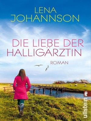 cover image of Die Liebe der Halligärztin