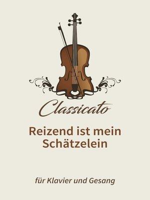 cover image of Reizend ist mein Schätzelein