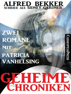cover image of Geheime Chroniken (Zwei Romane mit Patricia Vanhelsing)