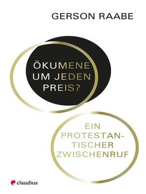 cover image of Ökumene um jeden Preis?