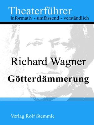 cover image of Götterdämmerung--Theaterführer im Taschenformat zu Richard Wagner