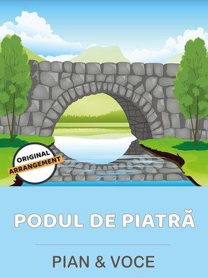 cover image of Podul De Piatră