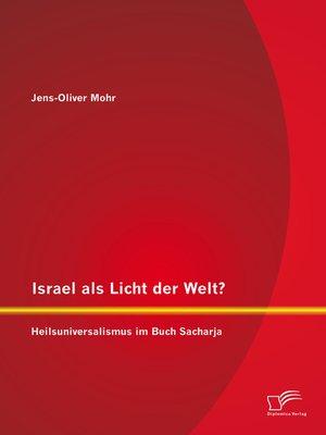 cover image of Israel als Licht der Welt? Heilsuniversalismus im Buch Sacharja