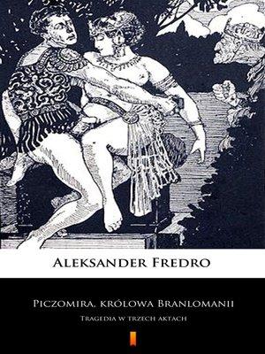 cover image of Piczomira, królowa Branlomanii