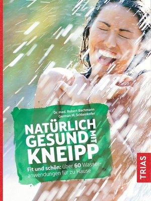 cover image of Natürlich gesund mit Kneipp