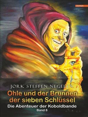 cover image of Ohle und der Brunnen der sieben Schlüssel