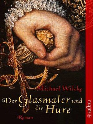 cover image of Der Glasmaler und die Hure
