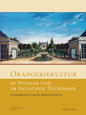 cover image of Orangeriekultur in Weimar und im östlichen Thüringen