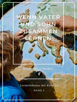cover image of Wenn Vater und Sohn zusammen lernen